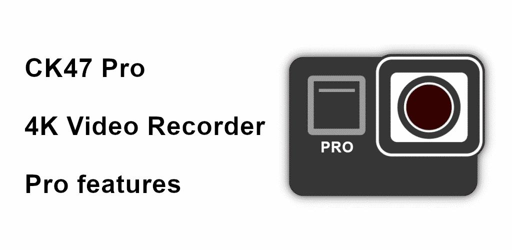 CK47 4K VIDEO RECORDER