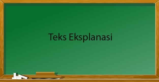 PENGERTIAN TEKS EKSPLANASI