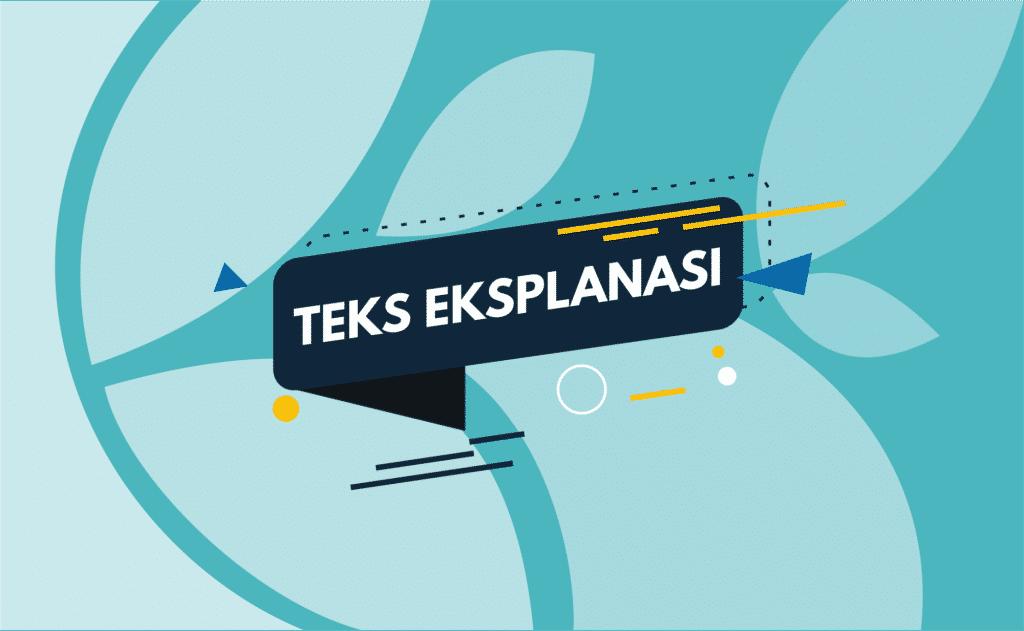 Teks Eksplanasi : Pengertian, Ciri, Dan Contohnya (Lengkap)